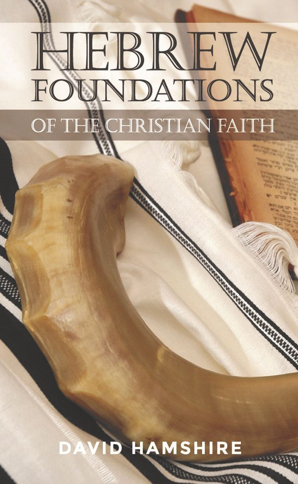 Hebrew Foundations of the Christian Faith